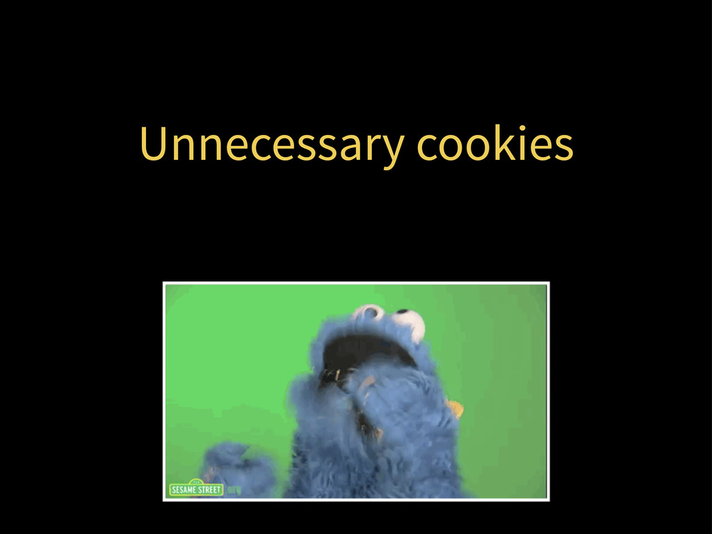 Unnecessary cookies