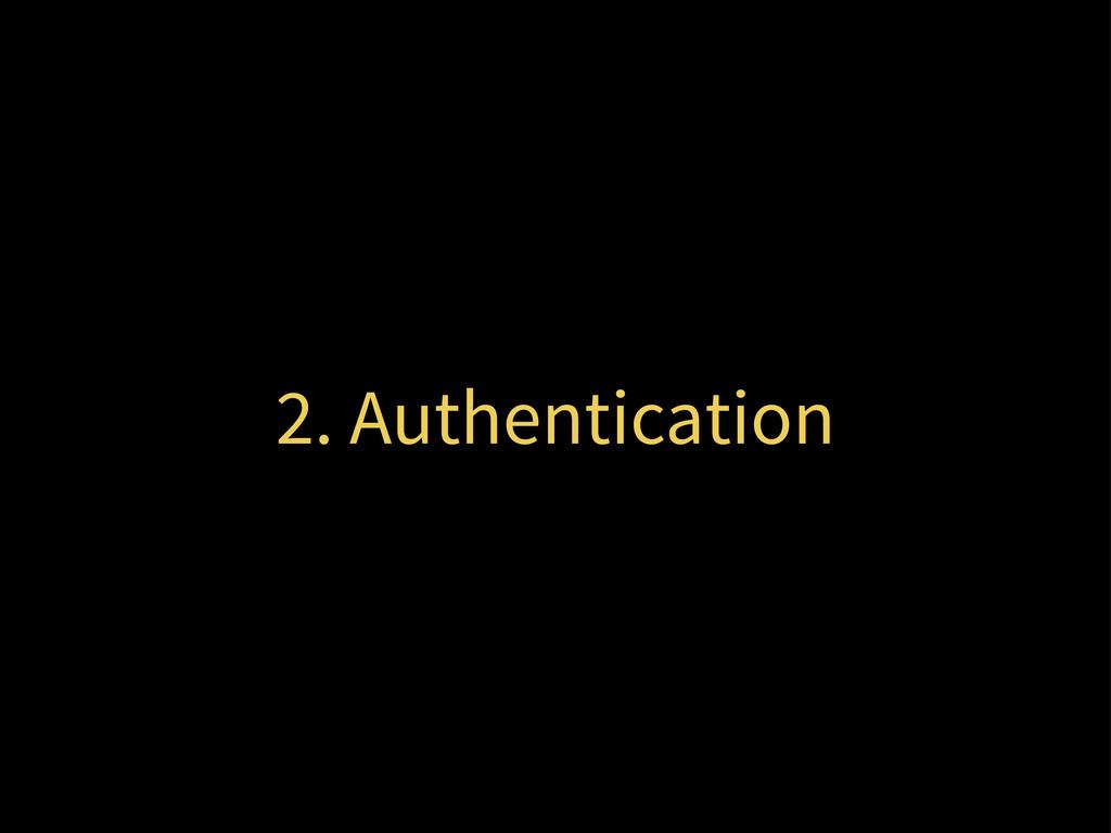 2. Authentication
