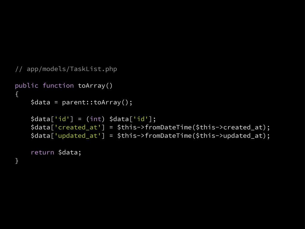 // app/models/TaskList.php public function toAr...