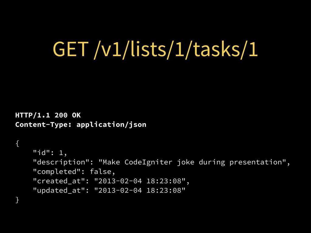 GET /v1/lists/1/tasks/1 HTTP/1.1 200 OK Content...