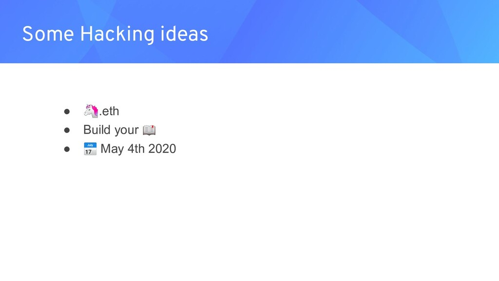 ● .eth ● Build your  ●  May 4th 2020 Some Hacki...