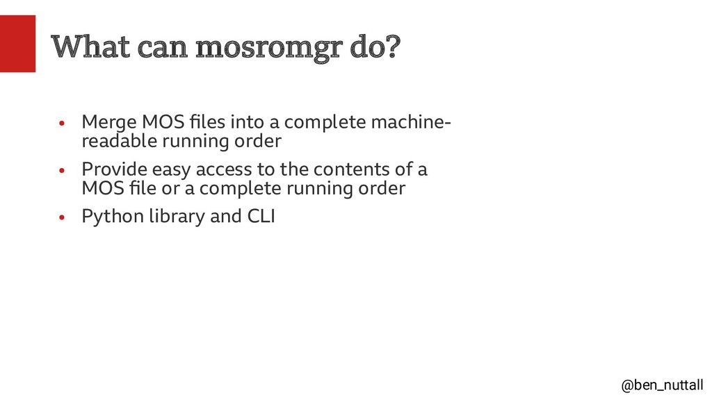 @ben_nuttall What can mosromgr do? ● Merge MOS ...