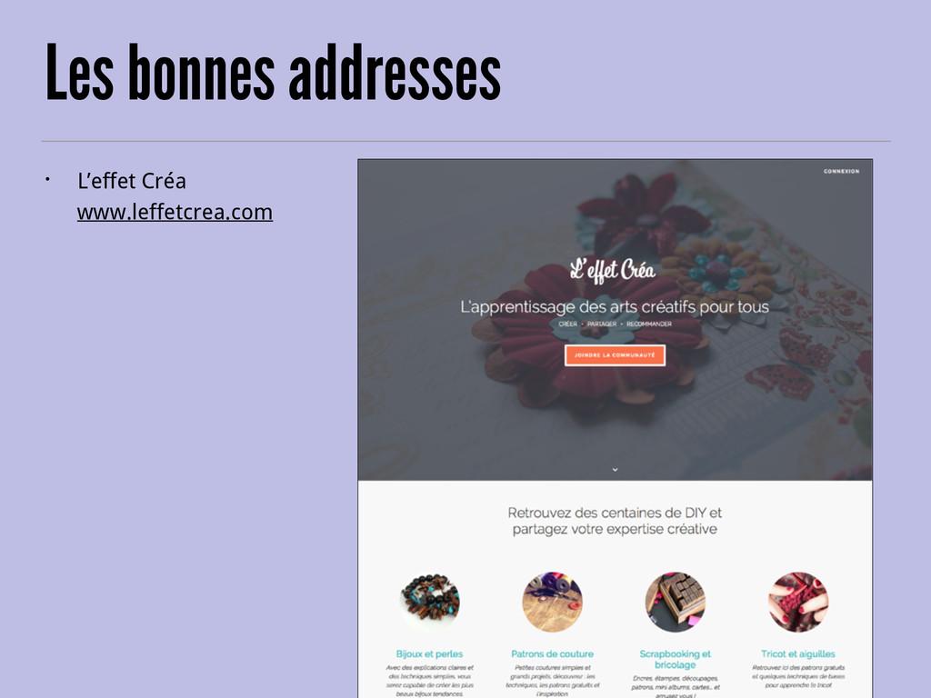 Les bonnes addresses • L'effet Créa www.leffet...