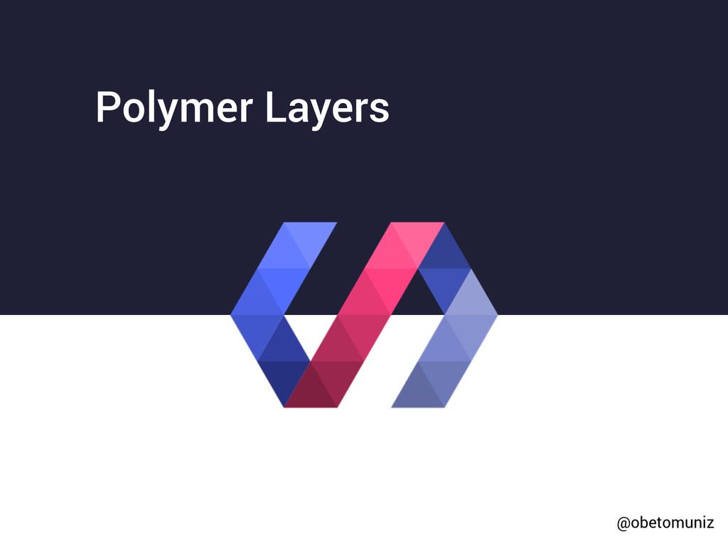 Polymer Layers @obetomuniz