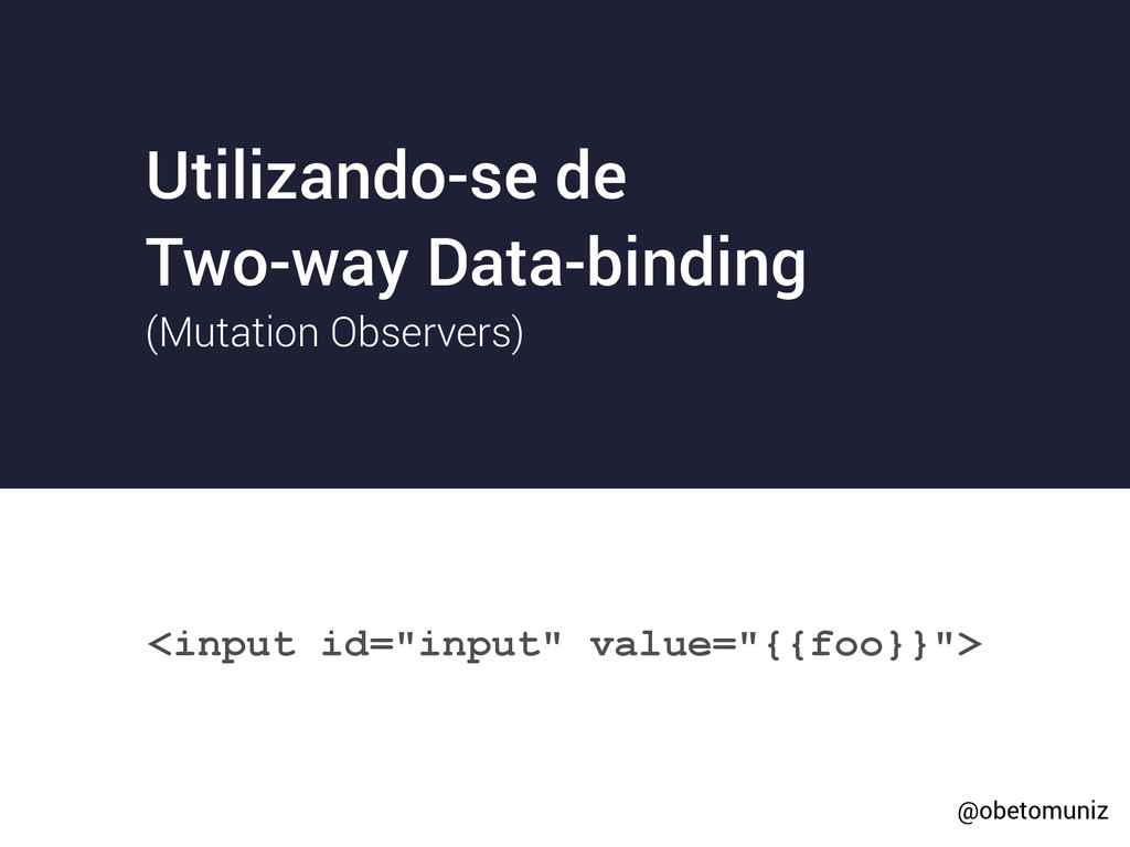 Utilizando-se de Two-way Data-binding (Mutation...