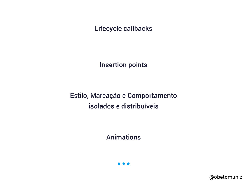 Lifecycle callbacks Insertion points Estilo, Ma...