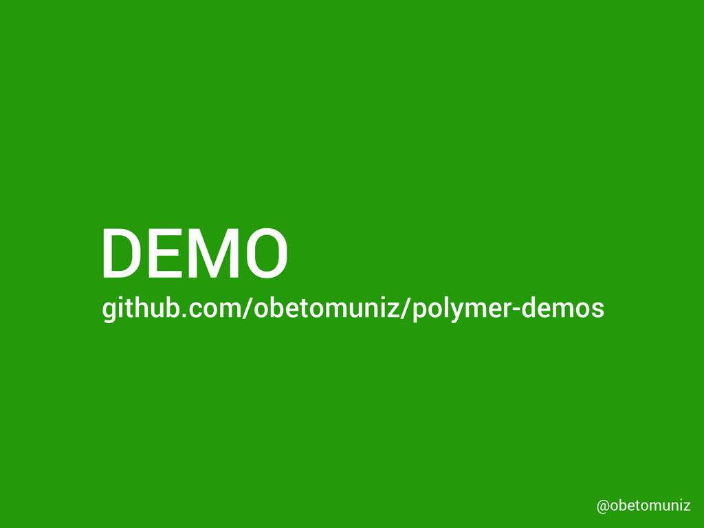 DEMOS @obetomuniz DEMO github.com/obetomuniz/po...