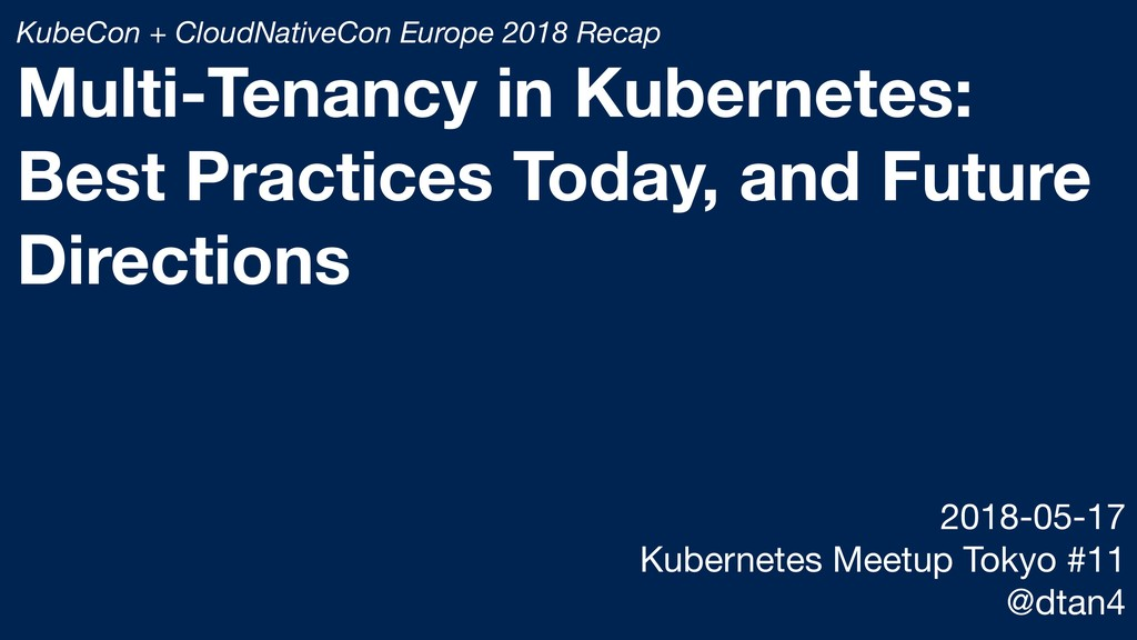 KubeCon + CloudNativeCon Europe 2018 Recap Mult...