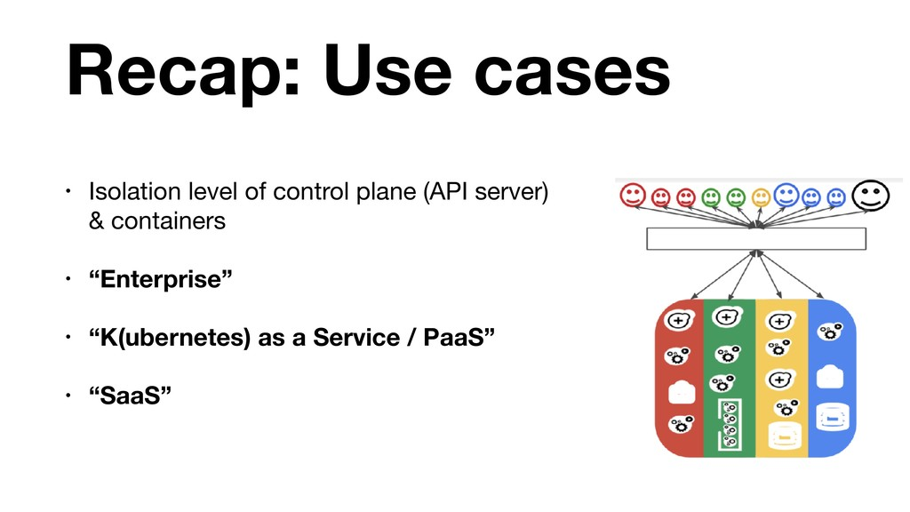 Recap: Use cases • Isolation level of control p...