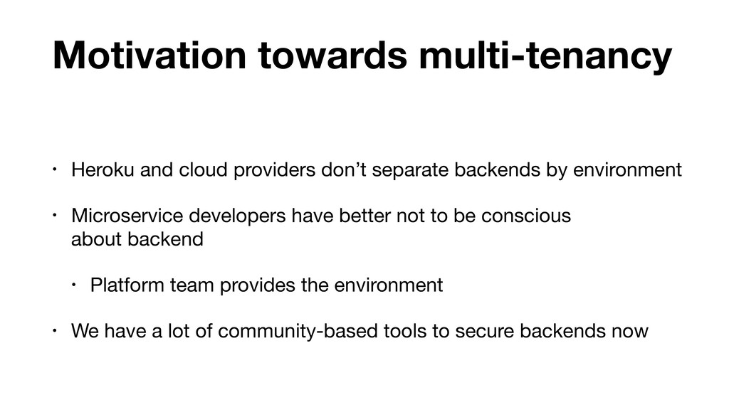 Motivation towards multi-tenancy • Heroku and c...