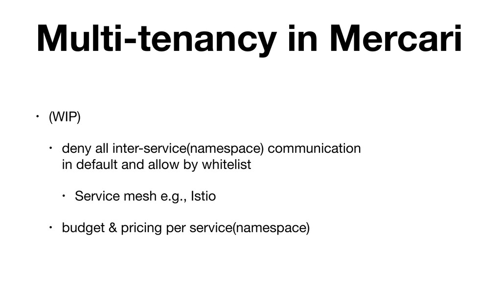 Multi-tenancy in Mercari • (WIP)  • deny all in...