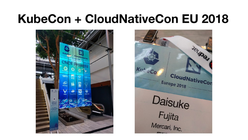 KubeCon + CloudNativeCon EU 2018