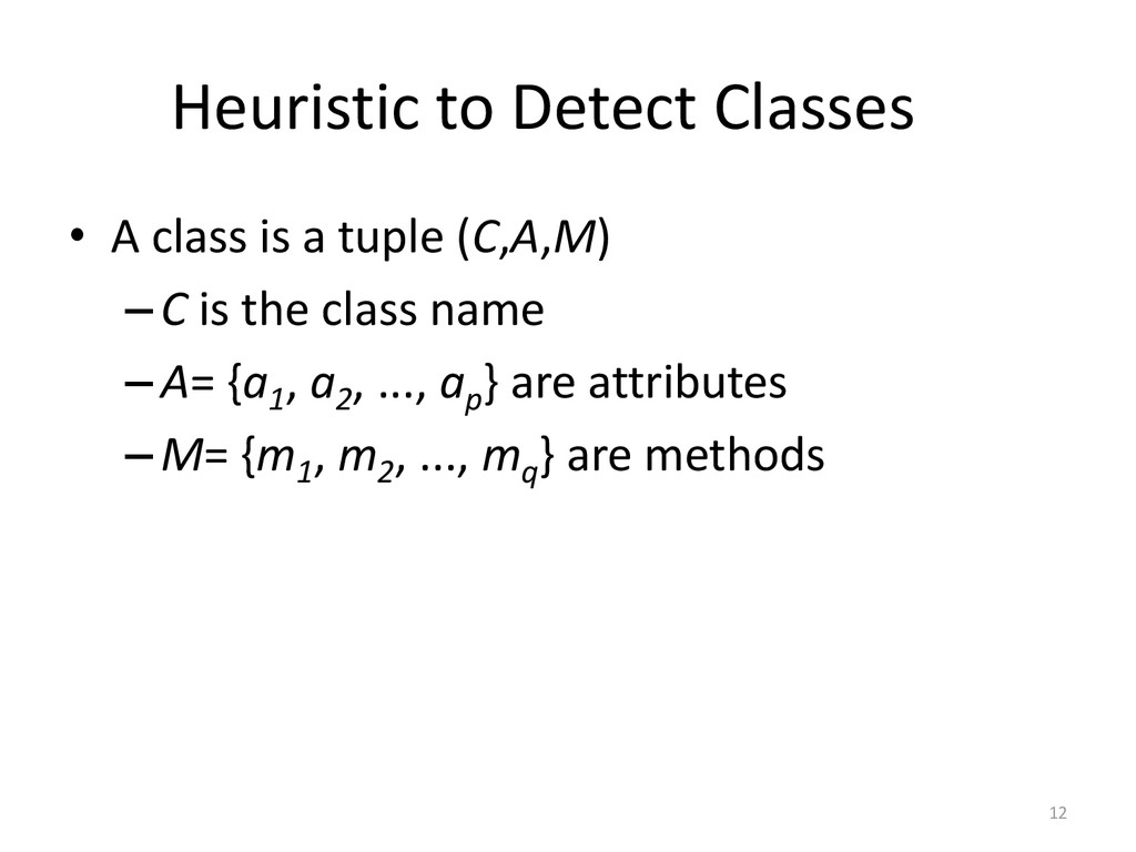 Heuristic to Detect Classes • A class is a tupl...