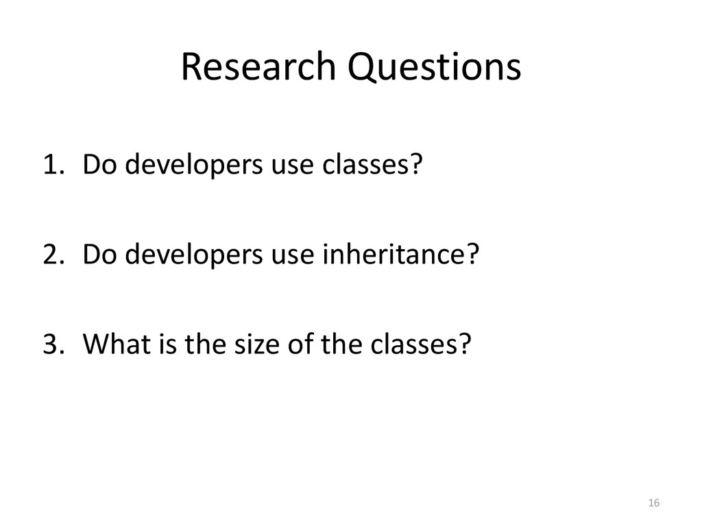 Research Questions 1. Do developers use classes...