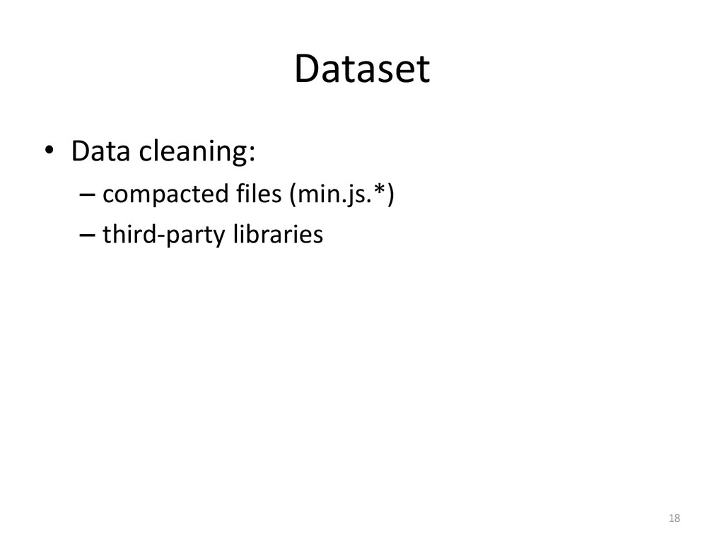 Dataset • Data cleaning: – compacted files (min...