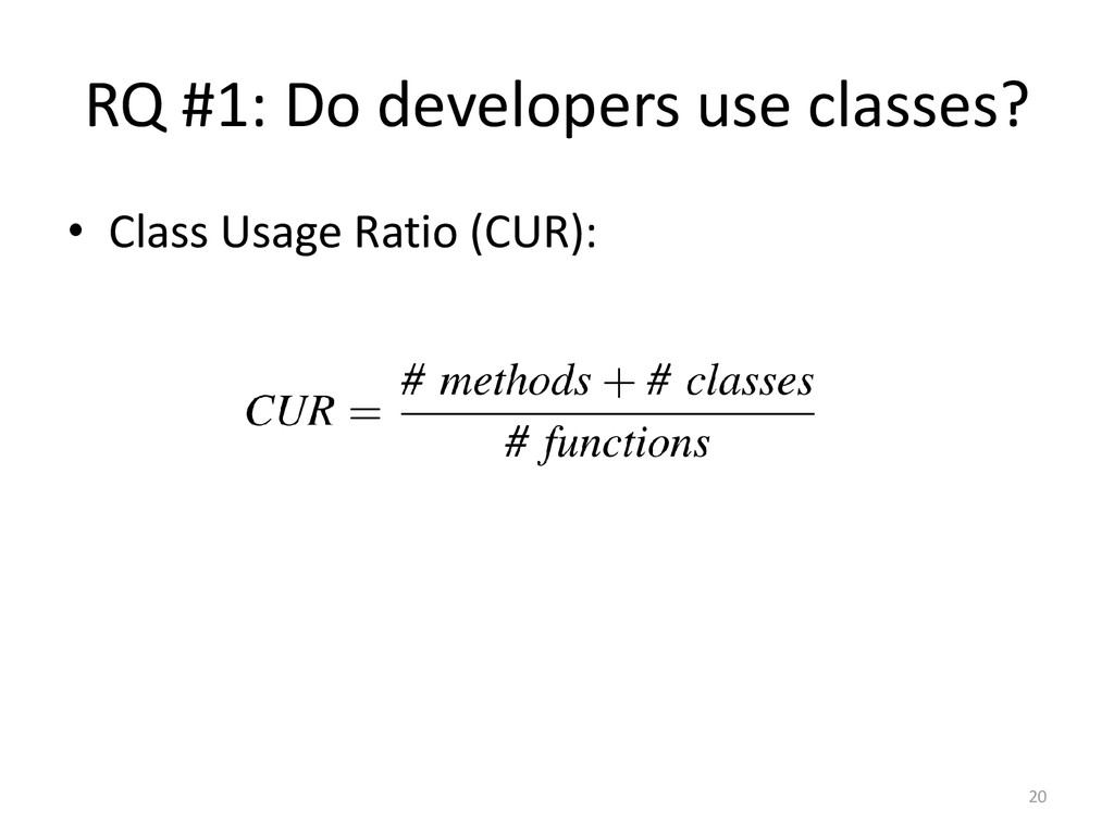 RQ #1: Do developers use classes? • Class Usage...
