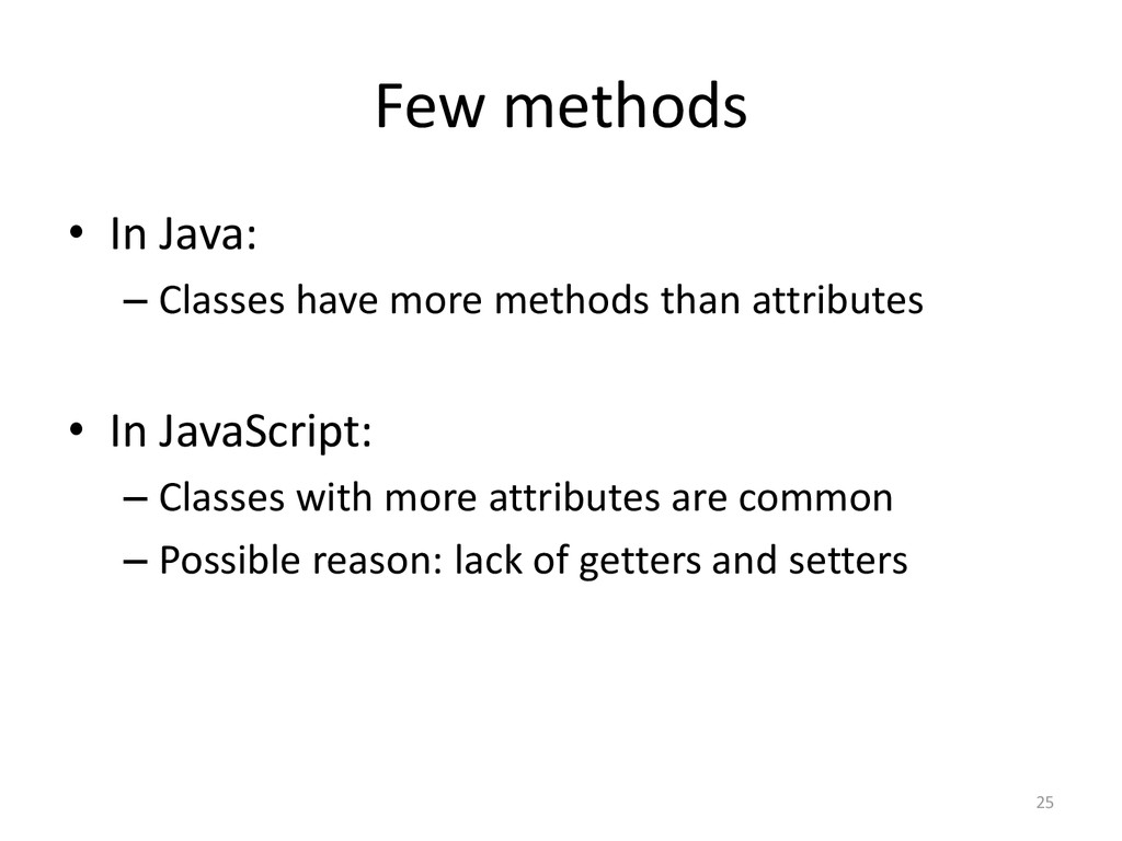 Few methods • In Java: – Classes have more meth...