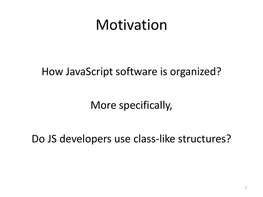 Motivation How JavaScript software is organized...