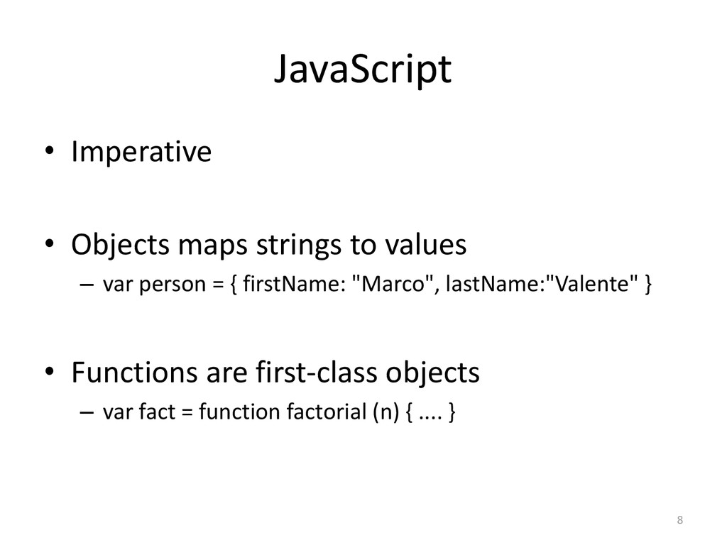 JavaScript • Imperative • Objects maps strings ...