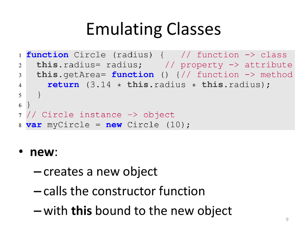 Emulating Classes • new: –creates a new object ...