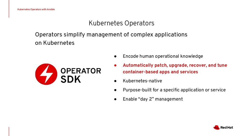 ● Encode human operational knowledge ● Automati...