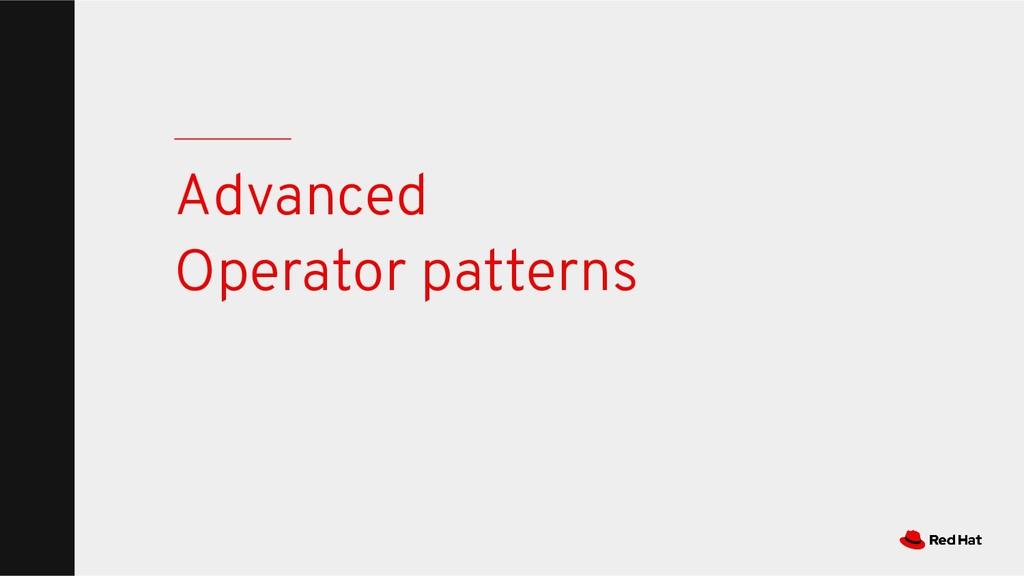 Advanced Operator patterns