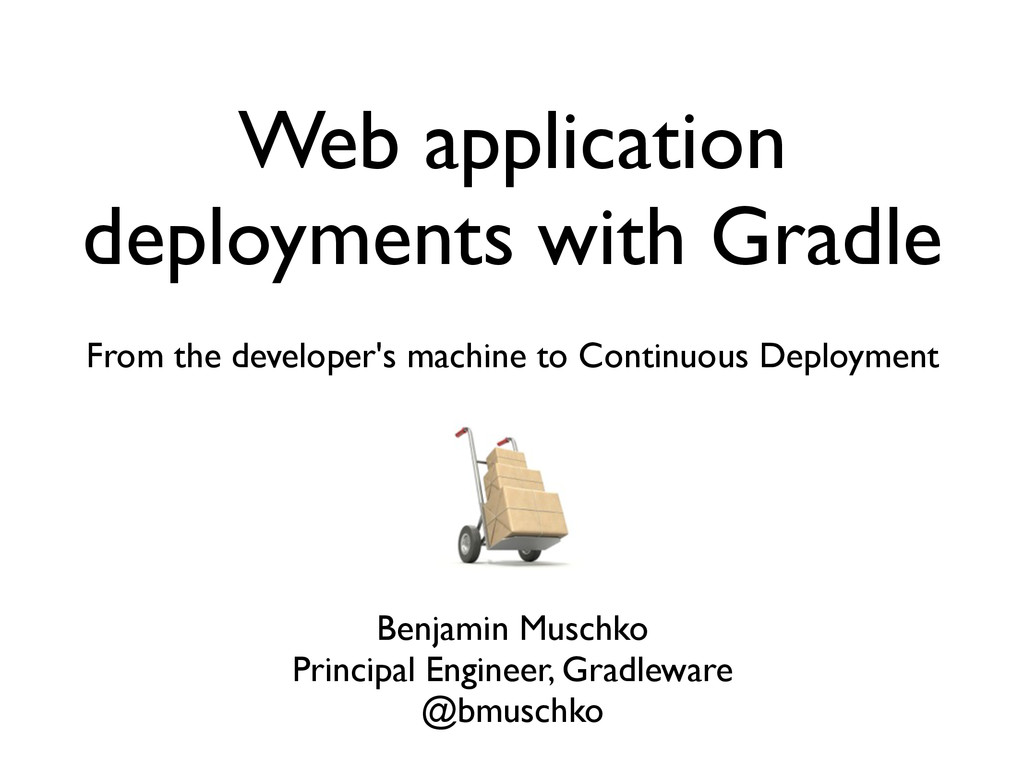 Web application deployments with Gradle From th...