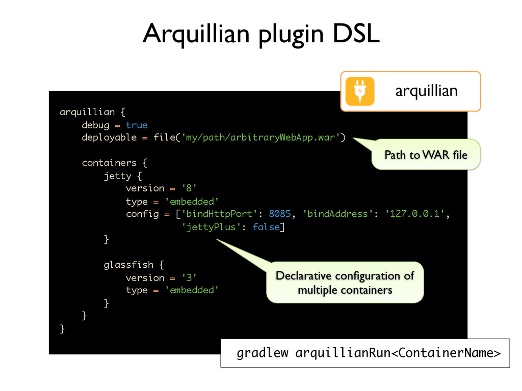 arquillian { debug = true deployable = file('my...