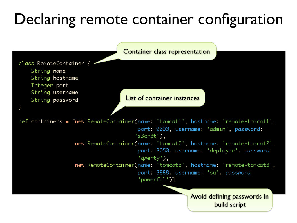 class RemoteContainer { String name String host...