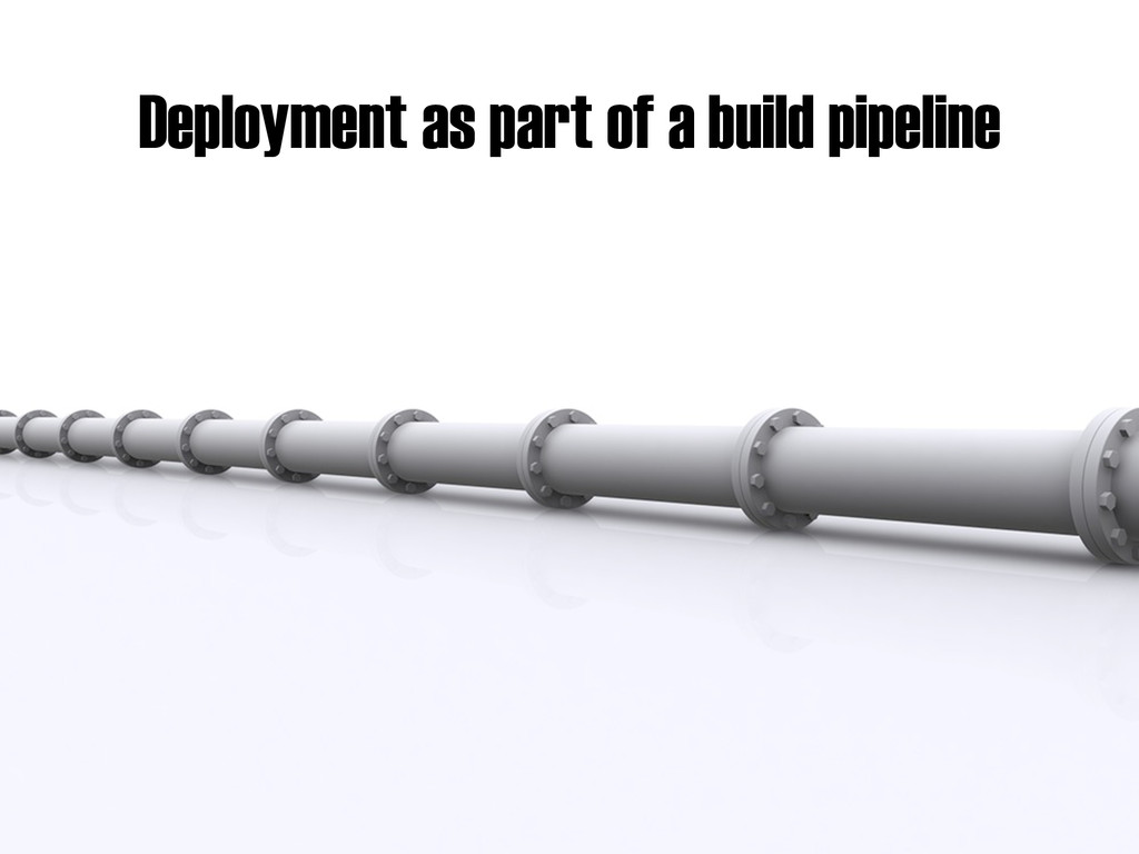 Deployment as part of a build pipeline