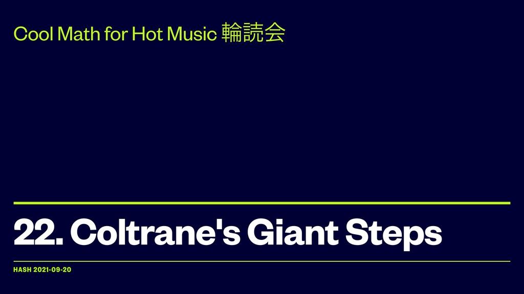 HASH 2021-09-20 22. Coltrane's Giant Steps Cool...
