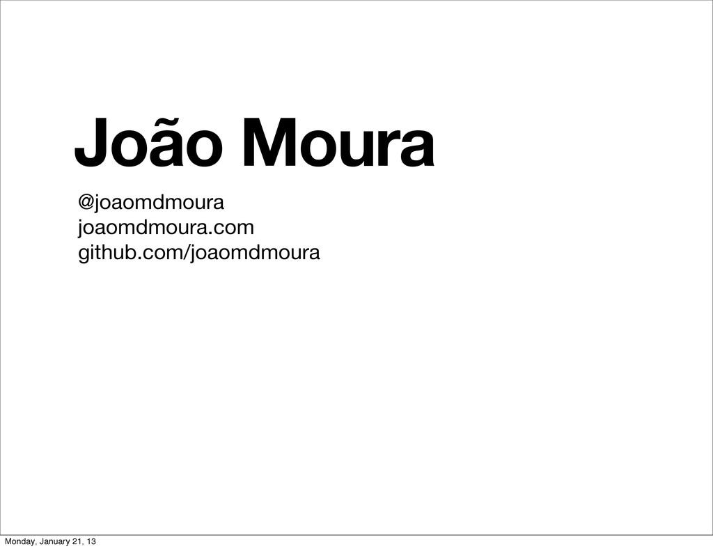 @joaomdmoura joaomdmoura.com github.com/joaomdm...