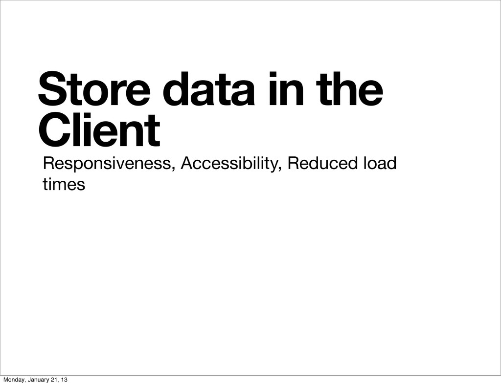 Store data in the Client Responsiveness, Access...