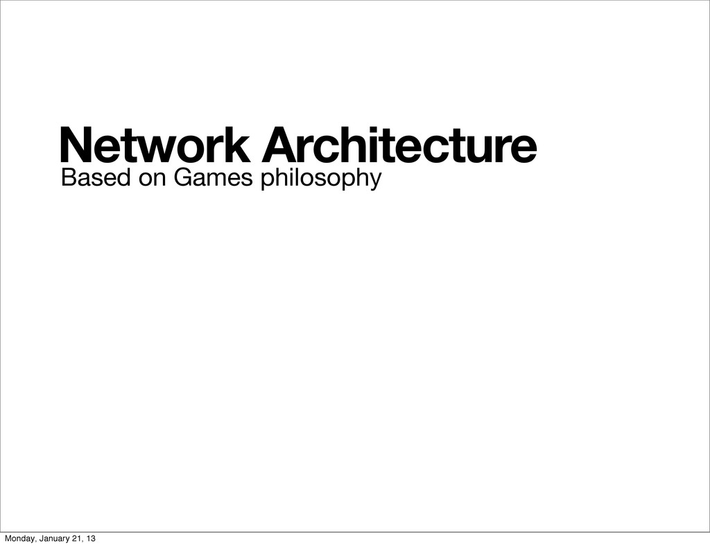 Based on Games philosophy Network Architecture ...
