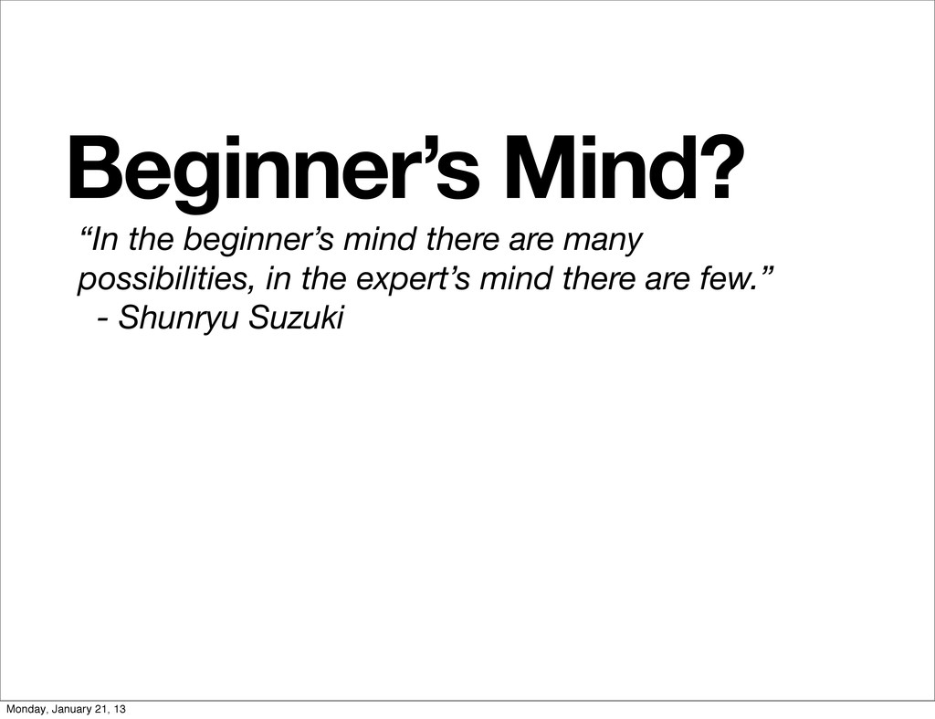 """""""In the beginner's mind there are many possibil..."""