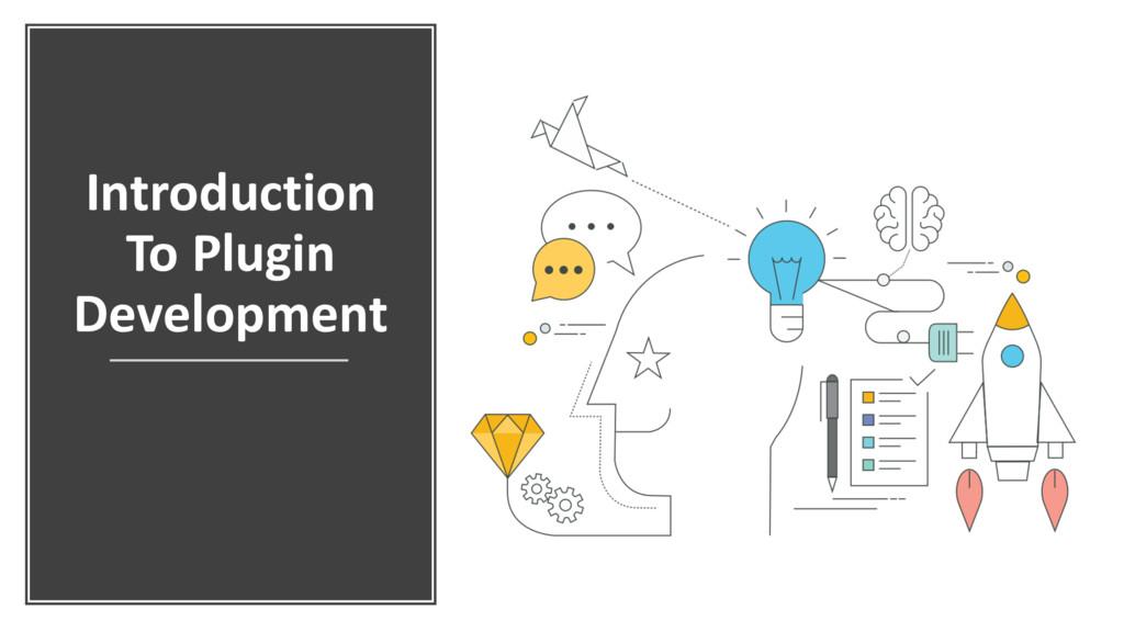 Introduction To Plugin Development