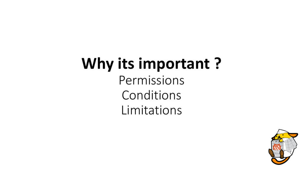 Why its important ? Permissions Conditions Limi...
