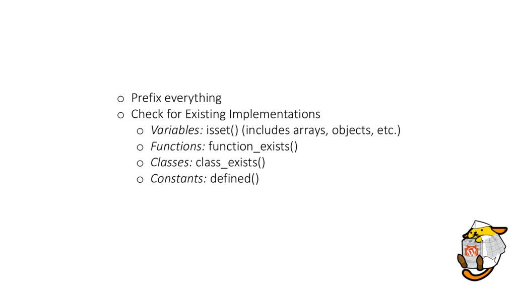 o Prefix everything o Check for Existing Implem...
