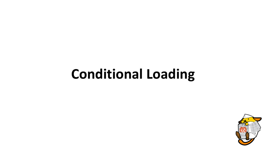 Conditional Loading