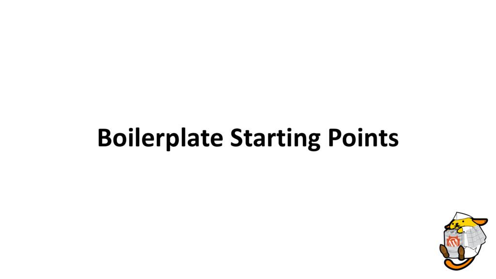 Boilerplate Starting Points