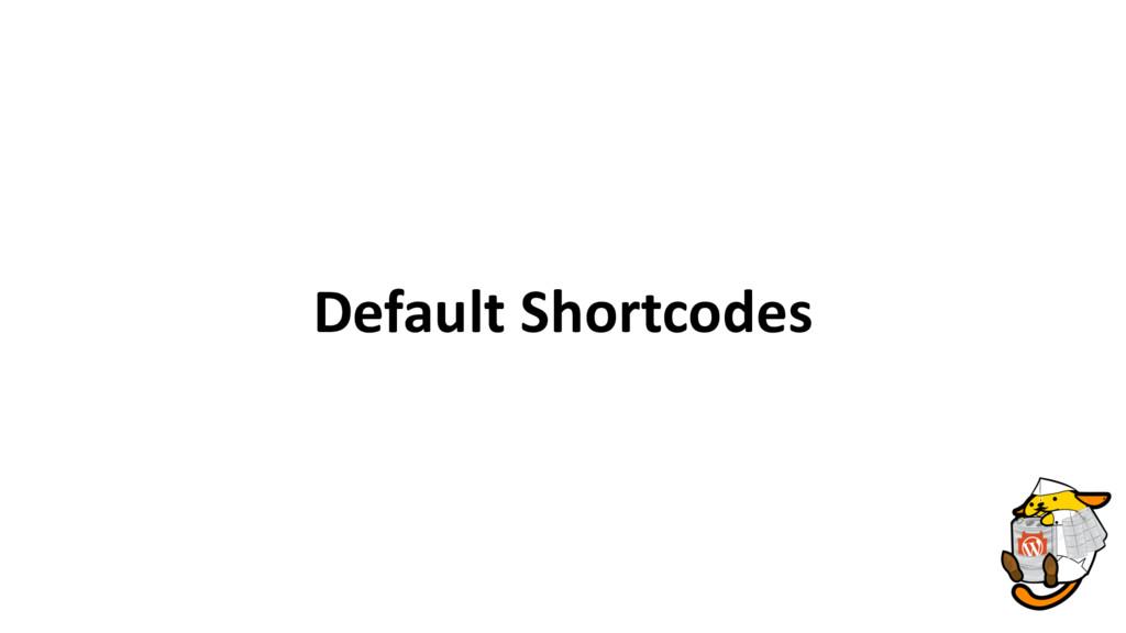 Default Shortcodes