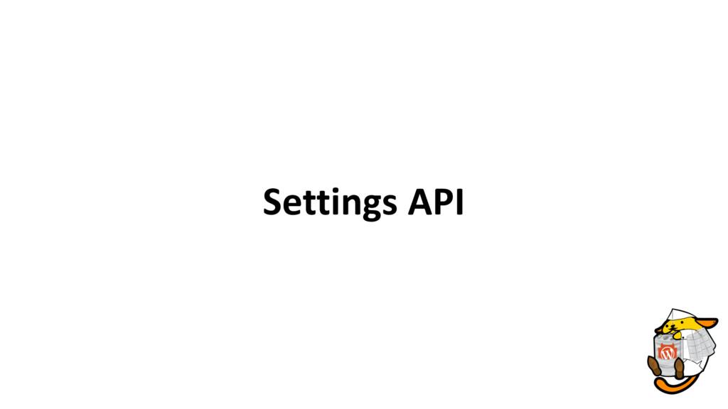 Settings API