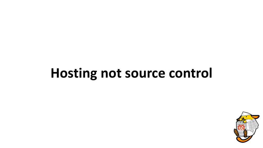 Hosting not source control