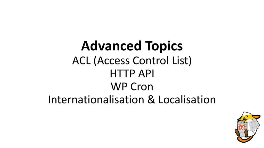 Advanced Topics ACL (Access Control List) HTTP ...