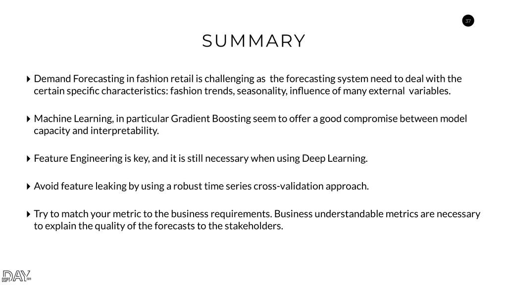 37 SUMMARY ‣ Demand Forecasting in fashion reta...