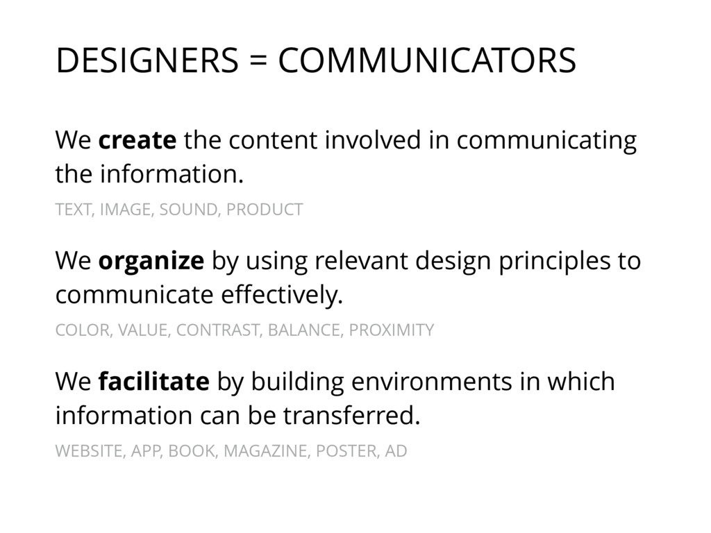 We create the content involved in communicating...