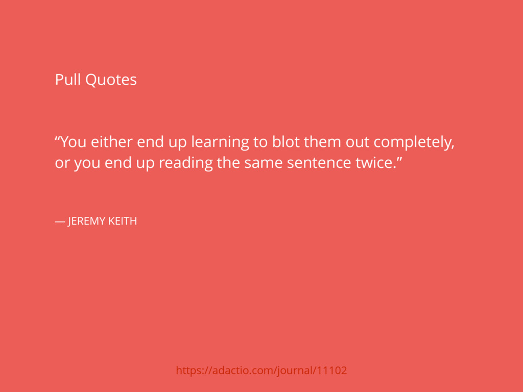"""Pull Quotes """"You either end up learning to blot..."""