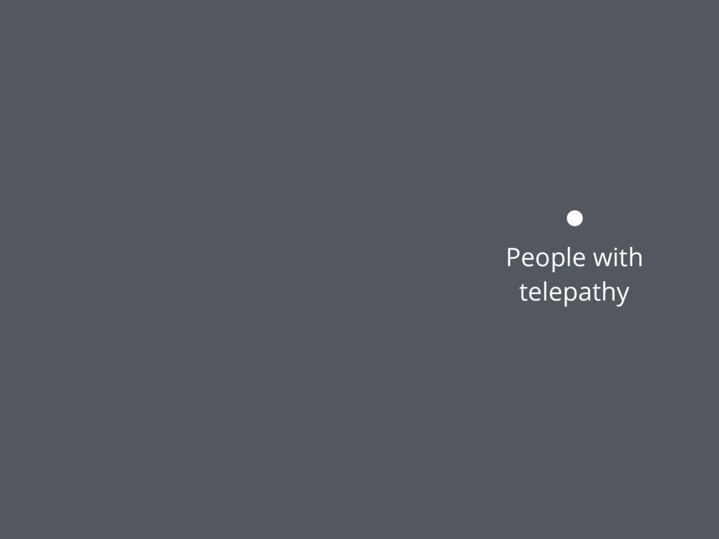 People with telepathy