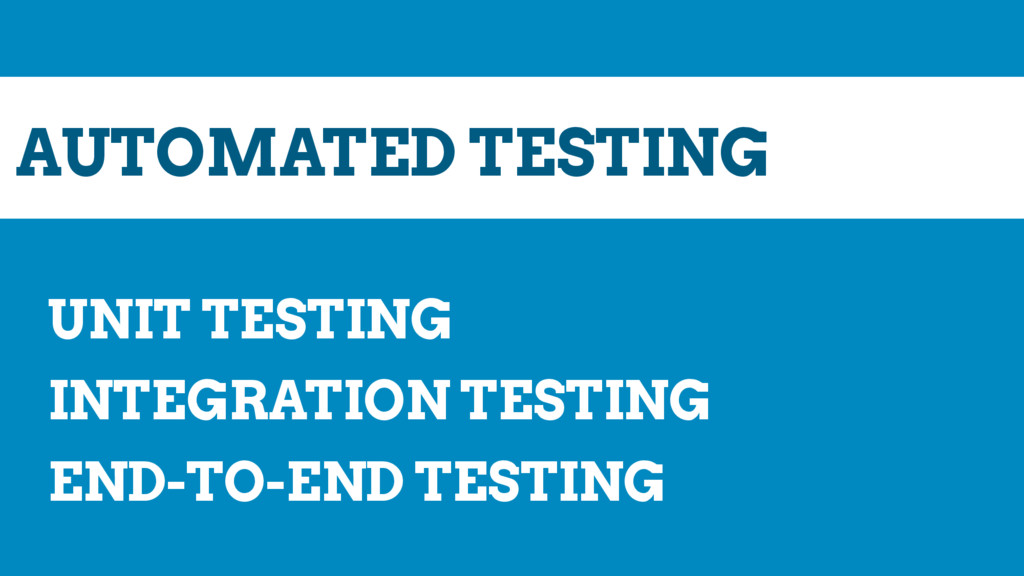 AUTOMATED TESTING UNIT TESTING INTEGRATION TEST...