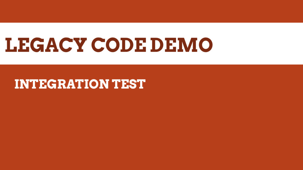 LEGACY CODE DEMO INTEGRATION TEST